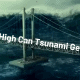 how high can tsunami get