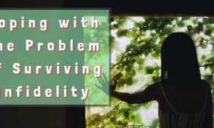Coping With the Problem of Surviving Infidelity
