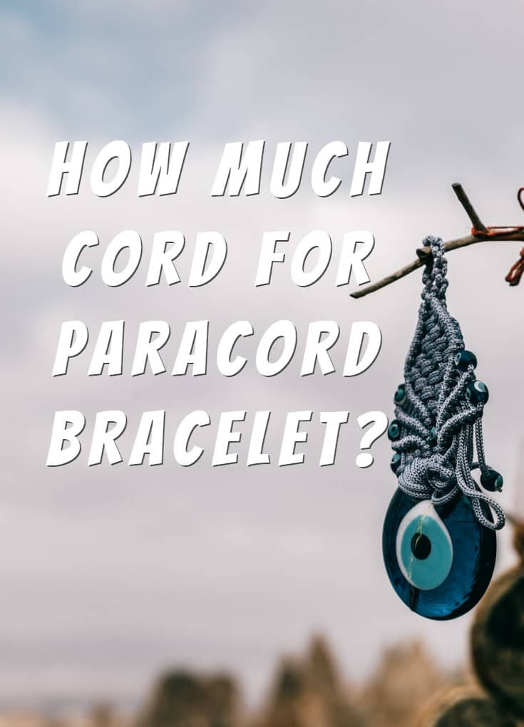How Much Cord For Paracord Bracelet