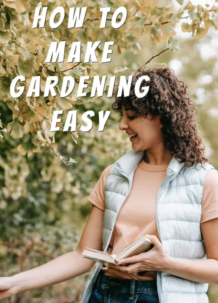 How to Make Gardening Easy